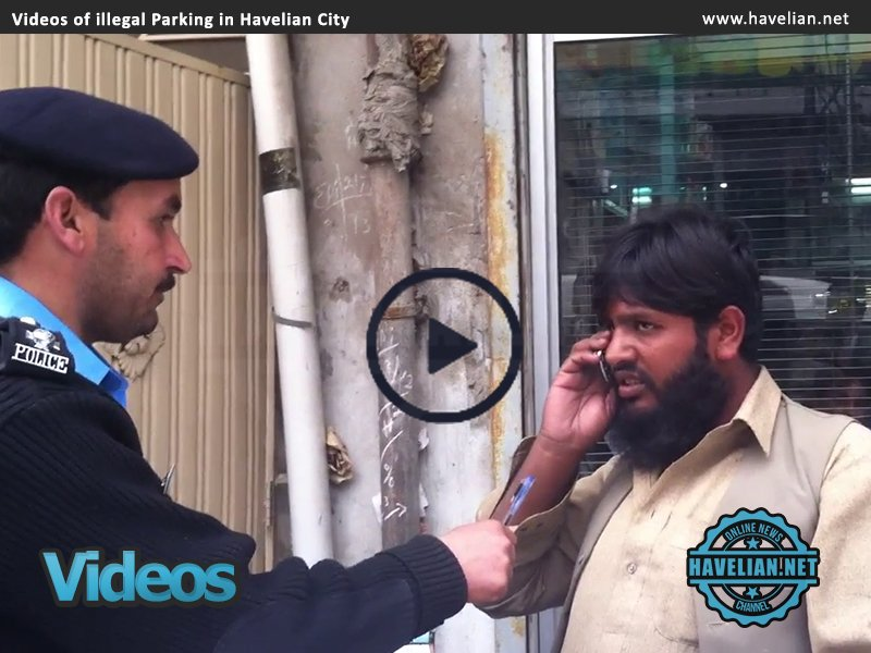 DSP Safdar,Havelian Traffice police,illegal parking,DSP havelian, Traffic officer Havelian,Parking,