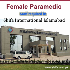 Female Paramedic Staff Required for Shifa International Hospital Islamabad