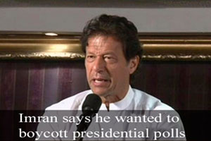 Pakistan Tehreek e Insaf (PTI) Chief Imran Khan says he wanted to Boycott Presidential Polls