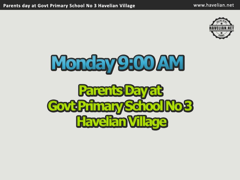 Parents Day at Govt Primary School No 3 Havelian Village will be held tomorrow