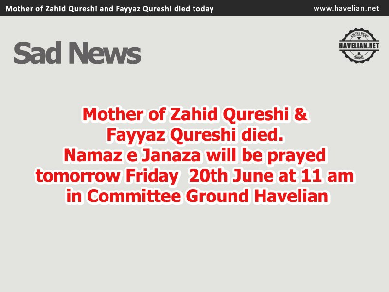 Mother of Zahid Qureshi and Fayyaz Qureshi died today