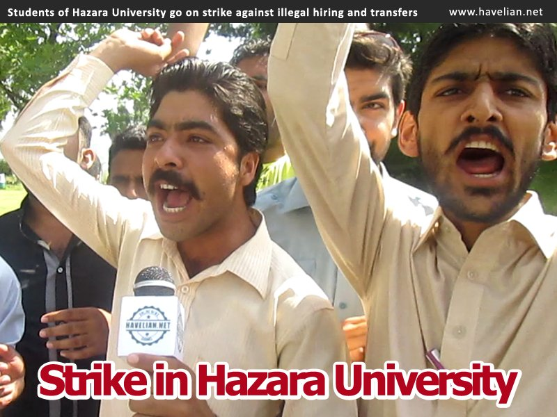 Strike in Hazara University, illegal transfering, corruption, hazara university, illegal postings , reinstate, Students of Hazara University , Havelian
