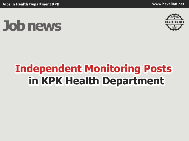 NTS, KPK, KPK Health Department, jobs in KPK, Independent monitoring unit,