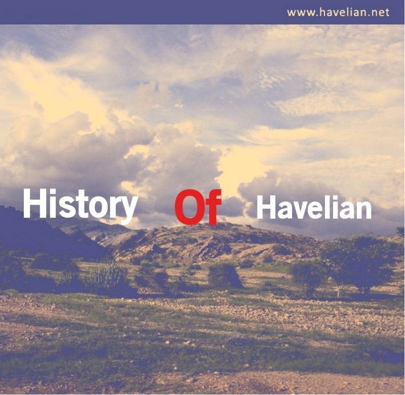 History of Havelian, Havelian Abbottabad, famous places in Havelian, reason of Havelian name, name of Havelian,
