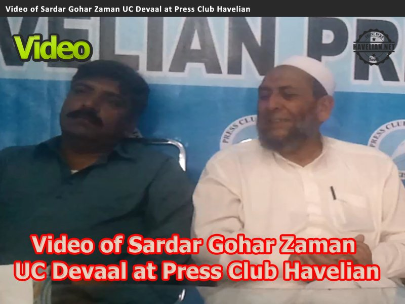 video,  Sardar Gohar Zaman, UC Devaal, Press Club Havelian