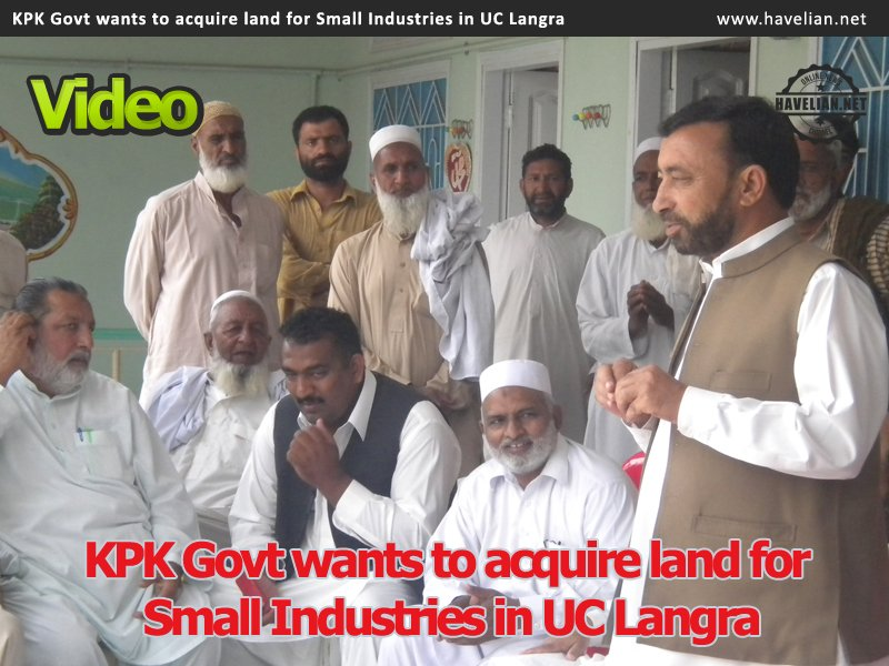 kpk govt small industries, new small industries in kpk, uc langra, sardar aurangzeb nalotha, mpa, nisar ahmed, protest, land