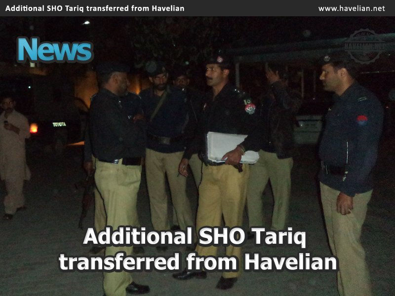 transferred, havelian police station, police station, tariq, Additional SHO Tariq transferred from Havelian