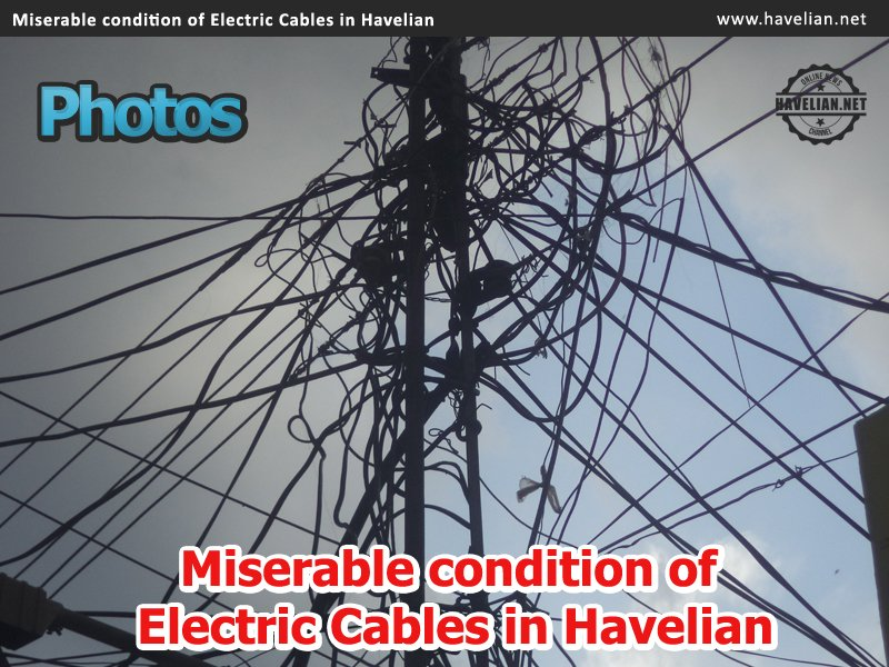 Miserable condition of Electric Cables in Havelian, wapda, electric cables